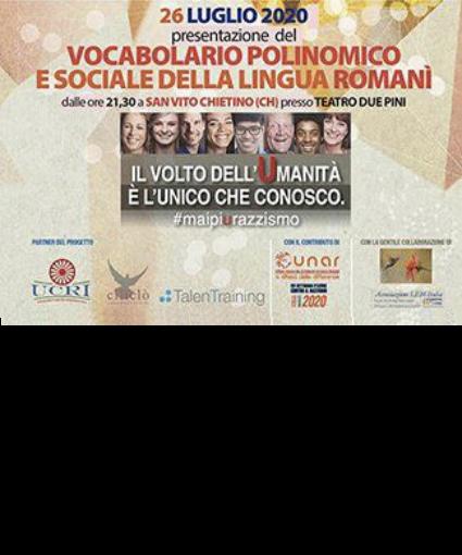 Creazione  e presentazioni del Primo Vocabolario Polinomico della Lingua Romanì in Italia, realizzato anche  con la collaborazione dell'Ufficio Nazionale Antidiscriminazioni Razziali (UNAR)